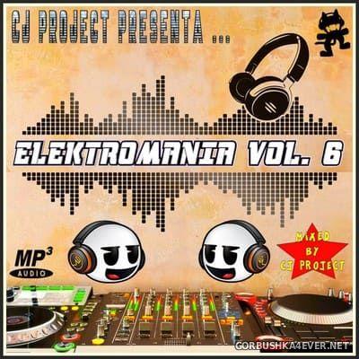 Elektro Mania 6 [2020] Mixed By CJ Project