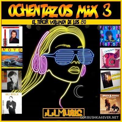 Ochentazos Mix 3 [2020] by Jose Palencia