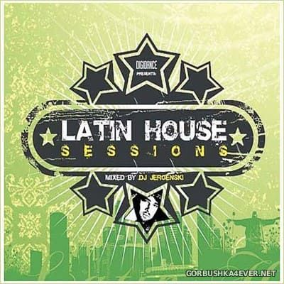 [Digidance] Latin House Sessions Part 1 [2007] Mixed by DJ Jeroenski