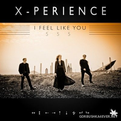 X-Perience - I Feel Like You 555 [2020]