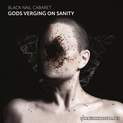 Black Nail Cabaret - Gods Verging On Sanity [2020]