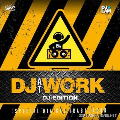 DJ Lam - DJ At Work Mix (Radio Edit) [2020]