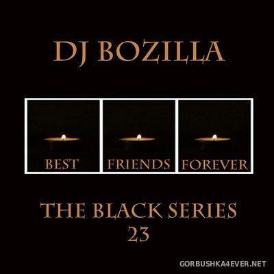 DJ Bozilla - The Black Series 23 [2012]