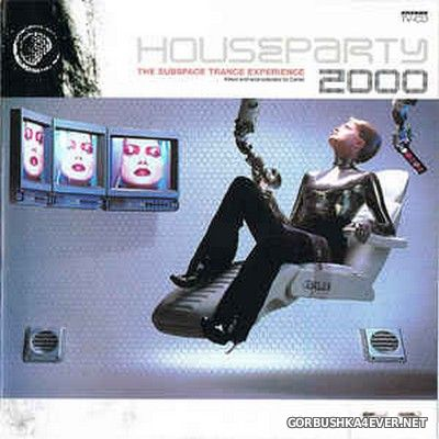 [Arcade] Houseparty 2000 - The Subspace Trance Experience [1998] Mixed by Carlos