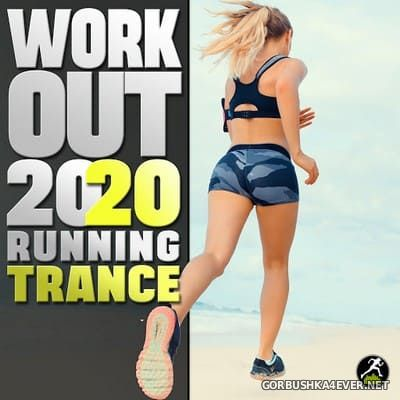 Workout Trance & Running Trance - Workout 2020 Running Trance [2020]