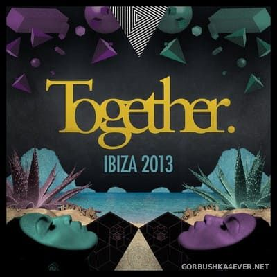 [Toolroom Records] Together Ibiza 2013 [2013] / 2xCD