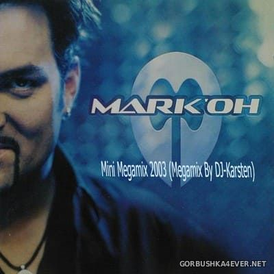 DJ Karsten - Mark'Oh Mini Megamix 2003