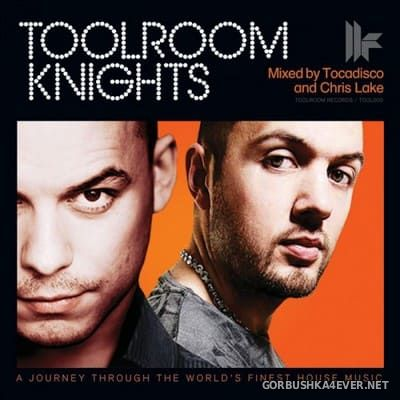 [Toolroom Records] Toolroom Knights [2010] / 2xCD / Mixed by Tocadisco & Chris Lake