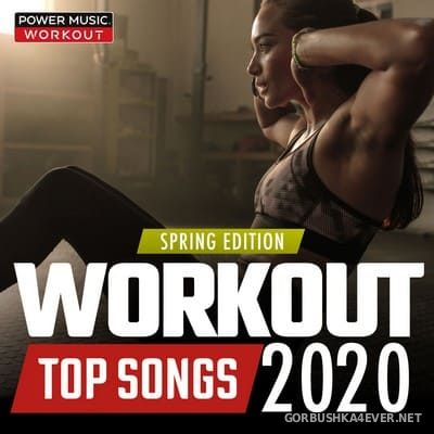 Power Music Workout - Workout Top Songs 2020 - Spring Edition [2020]
