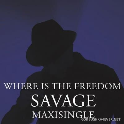 Savage - Where Is The Freedom [2020]