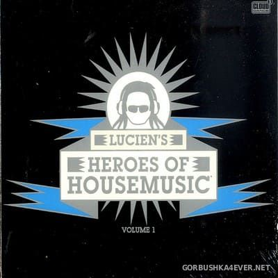[Cloud 9] Lucien's Heroes Of Housemusic vol 1 [2010] / 2xCD / Mixed by Lucien Foort