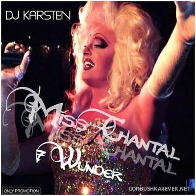 DJ Karsten - Miss Chantal ''7 Wunder'' Megamix [2014]
