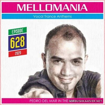 Pedro Del Mar - Mellomania Vocal Trance Anthems Episode 628 [2020]