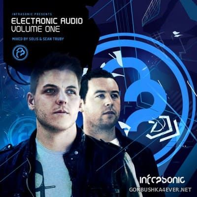 [Infrasonic Recordings] Electronic Audio Volume One [2012] Mixed By Solis & Sean Truby