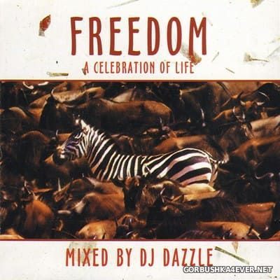 [Songbird] Freedom - A Celebration Of Life [1998] Mixed By DJ Dazzle