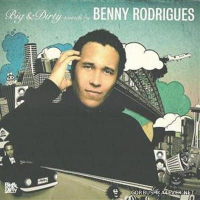 Big & Dirty Sounds By Benny Rodrigues [2008] / 2xCD
