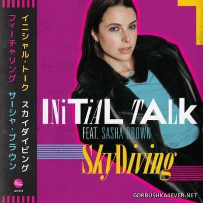 Initial Talk feat Sasha Brown - Skydiving [2020]