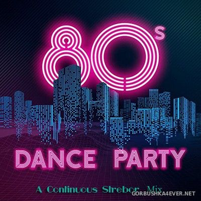 80s Dance Party [2020] by Strebor