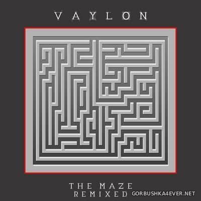 Vaylon - The Maze (Remixed) [2013]