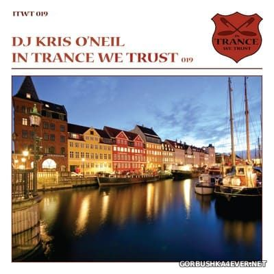 In Trance We Trust 019 [2012] Mixed by DJ Kris O'Neil