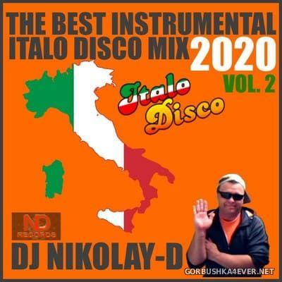 The Best Instrumental Italo Disco Mix II [2020] by DJ Nikolay-D