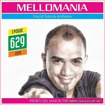 Pedro Del Mar - Mellomania Vocal Trance Anthems Episode 629 [2020]