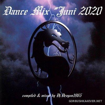 DJ Dragon1965 - June Dance Mix 2020