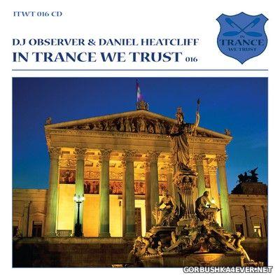 In Trance We Trust 016 [2010] Mixed by DJ Observer & Daniel Heatcliff