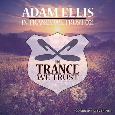 In Trance We Trust 021 [2016] Mixed by Adam Ellis
