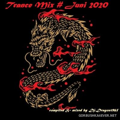 DJ Dragon1965 - June Trance Mix 2020