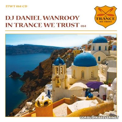 In Trance We Trust 014 [2009] Mixed by DJ Daniel Wanrooy