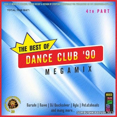 The Best Of Dance Club '90 Megamix IV [2020] by Serzh83