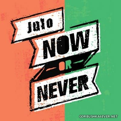 Julo - Now Or Never [2020]