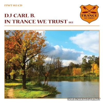 In Trance We Trust 013 [2009] Mixed by DJ Carl B