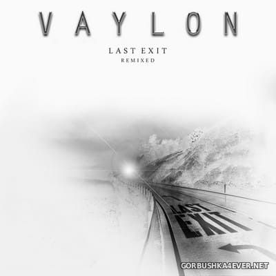 Vaylon - Last Exit (Remixed) [2016]