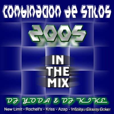 DJ Yoda & DJ Kike - Combinación de Stilos In The Mix 2005 [2006]