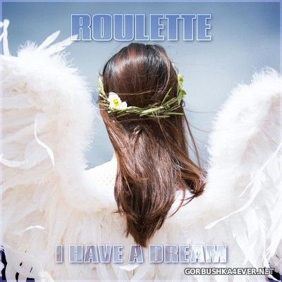 Roulette - I Have A Dream [2020]