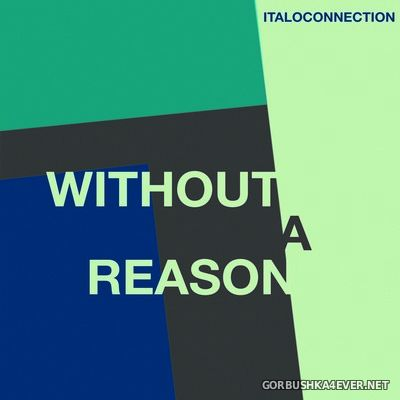 Italoconnection - Without A Reason [2020]