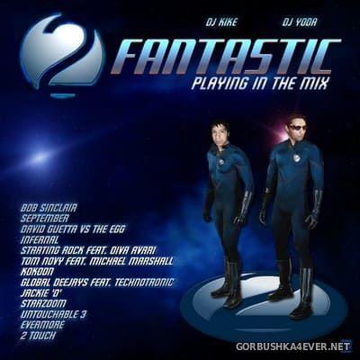 DJ Kike & DJ Yoda - 2 Fantastic Playing in the Mix [2007]