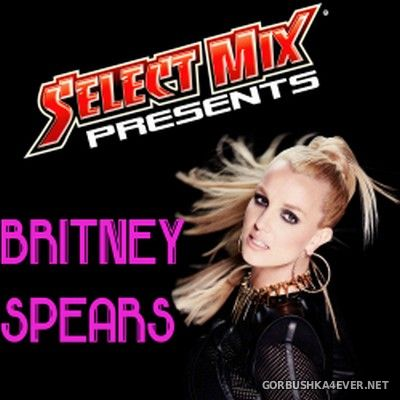 Select Mix presents Britney Spears [2014]