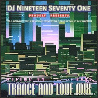 DJ Nineteen Seventy One - Trance & Love Mix vol 34 [2020]