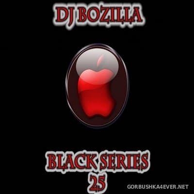 DJ Bozilla - The Black Series 25 [2013]
