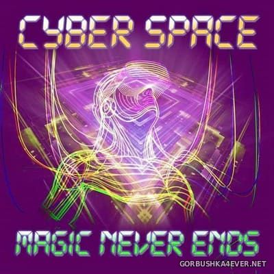 Cyber Space - Magic Never Ends [2020]