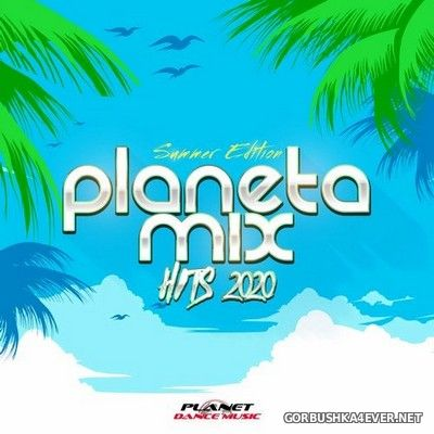 [Planet Dance Music] Planeta Mix Hits 2020 (Summer Edition) [2020]