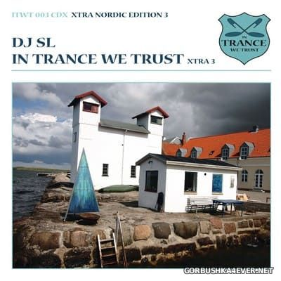 In Trance We Trust (Xtra Nordic Edition) 003 [2008] Mixed by DJ SL