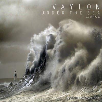 Vaylon - Under the Sea (Remixed) [2016]