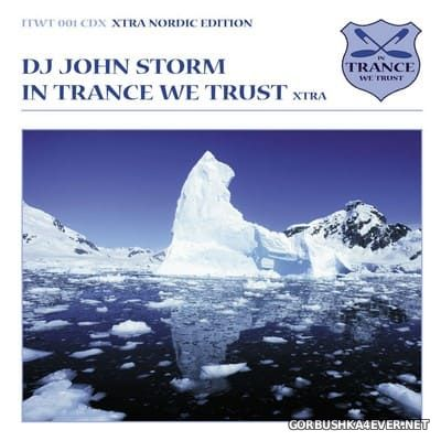 In Trance We Trust (Xtra Nordic Edition) 001 [2001] Mixed by DJ John Storm