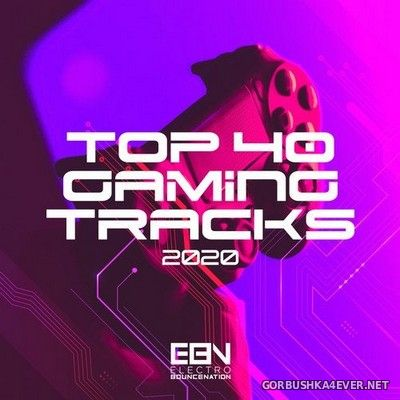 [Electro Bounce Nation] Top 40 Gaming Tracks 2020