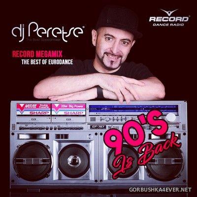 DJ Peretse - Record Megamix - 90's Is Back [2019]