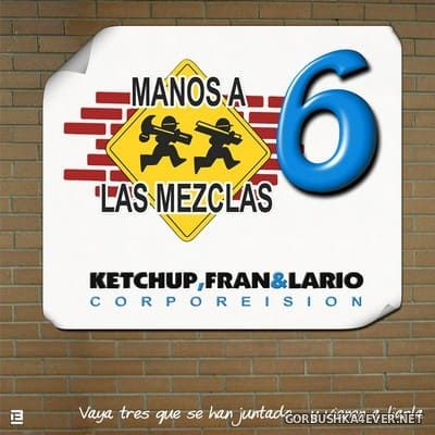 DJ Ketchup, Fran DJ & Lario Byte - Manos a las Mezclas 6 [2007]